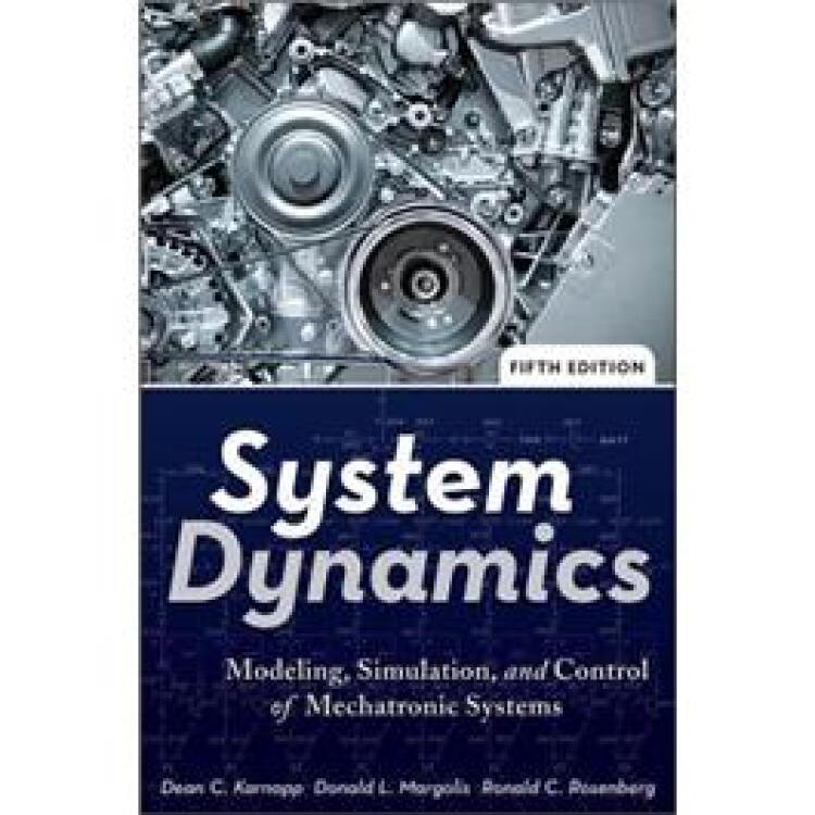 SystemDynamics:Modeling,Simulation,andControlofMechatronicSystems