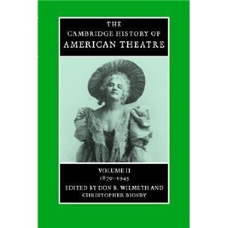 TheCambridgeHistoryofAmericanTheatre(Volume2)