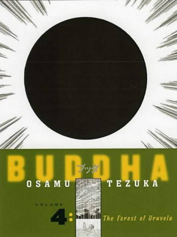 Buddha, Volume 4  The Forest of Uruvela