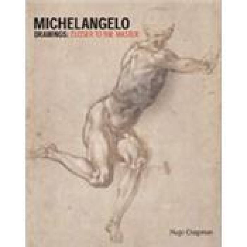 Michelangelo Drawings: Closer to the Master 米开朗基罗的素描