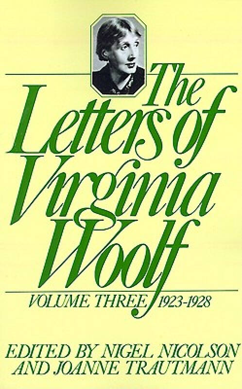 The Letters of Virginia Woolf: Volume III: 1923-1928