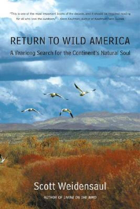 Return to Wild America: A Yearlong Search for the Continents Natural Soul