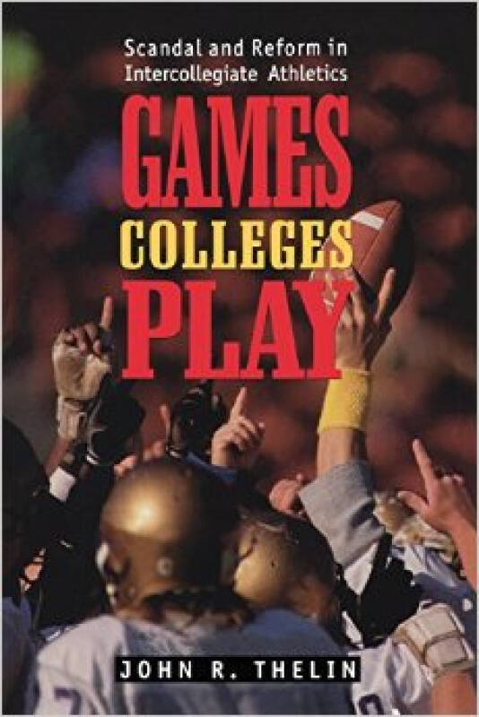 Games Colleges Play: Scandal and Reform in Inter