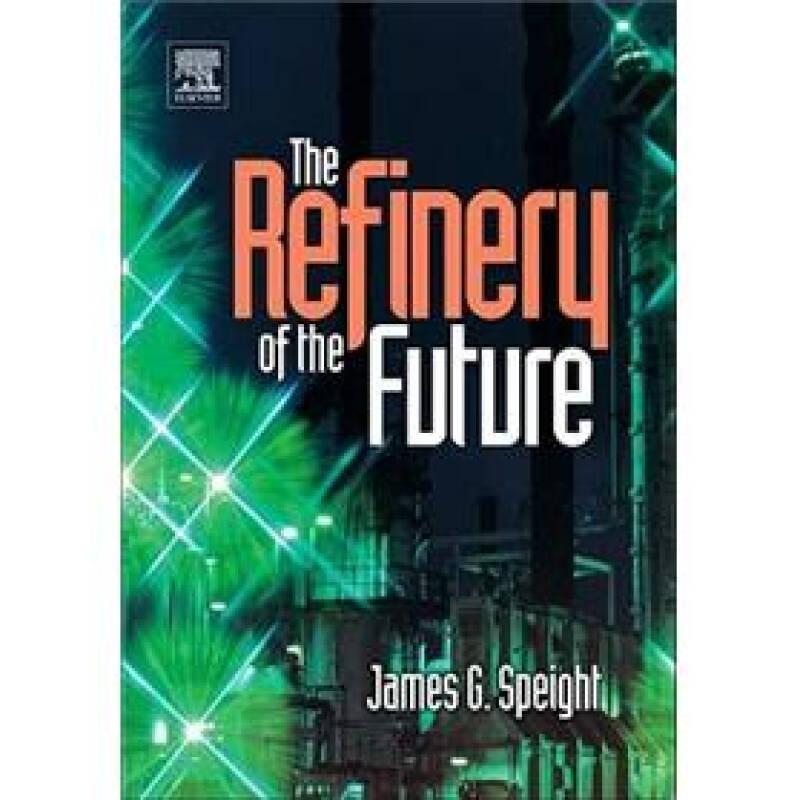 The Refinery of the Future未来的炼油厂