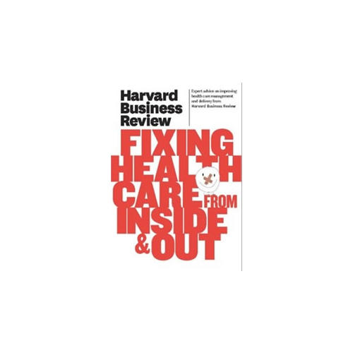 Harvard Business Review on Fixing Health