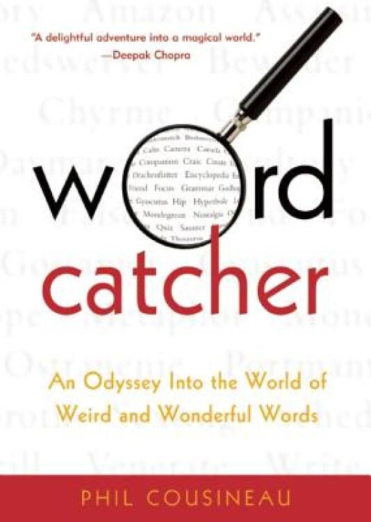Wordcatcher:AnOdysseyIntotheWorldofWeirdandWonderfulWords