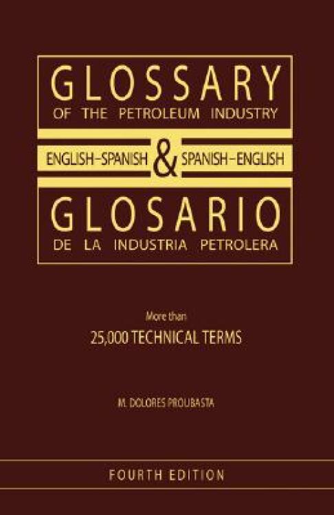 GlossaryofthePetroleumIndustry:English/Spanish&Spanish/English