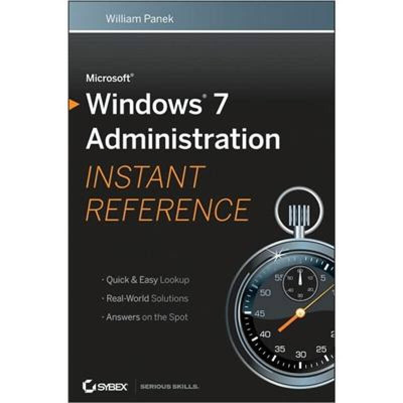 Microsoft Windows 7 Administration Instant Reference[微软 Windows 7 管理即时参考书]