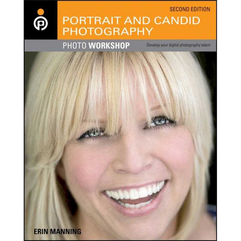 Portrait and Candid Photography Photo Workshop, 2nd Edition