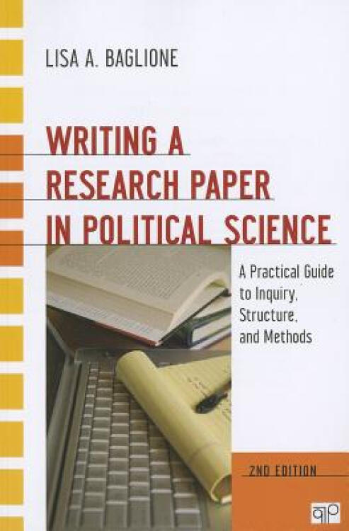 WritingaResearchPaperinPoliticalScience:APracticalGuidetoInquiry,Structure,andMethods