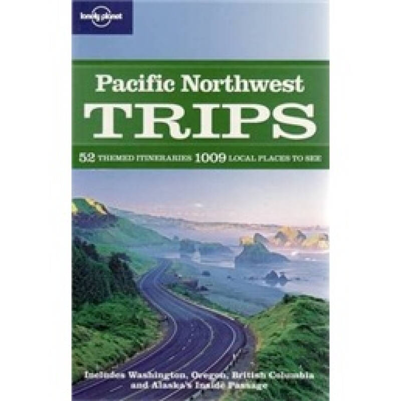 Lonely Planet: Pacific Northwest Trips孤独星球:西北太平洋游