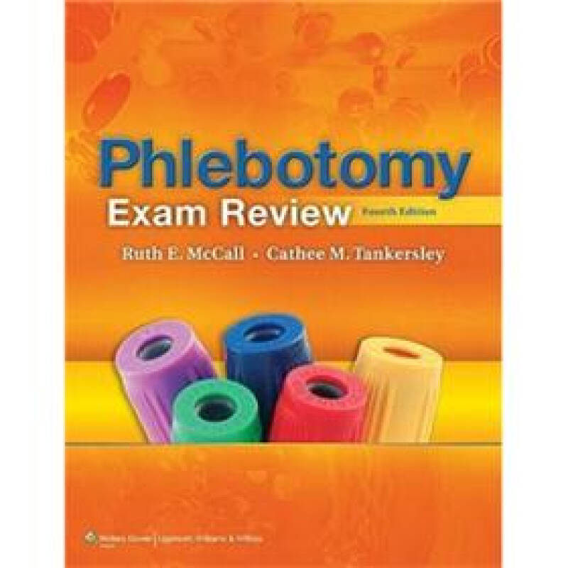 Phlebotomy Exam Review (McCall, Phlebotomy Exam Review)[静脉切开考试复习]