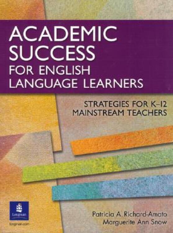 AcademicSuccessforEnglishLanguageLearners:StrategiesforK-12MainstreamTeachers