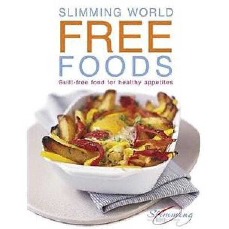 Free Foods: Guilt-free Food for Healthy Appetites (Slimming World)
