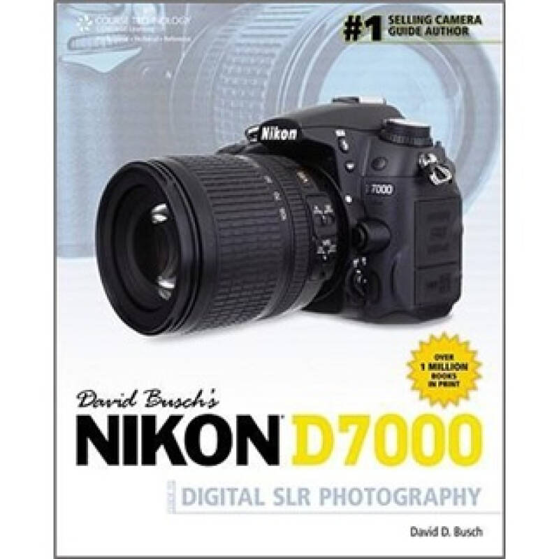 David Buschs Nikon D7000 Guide to Digital SLR Photography
