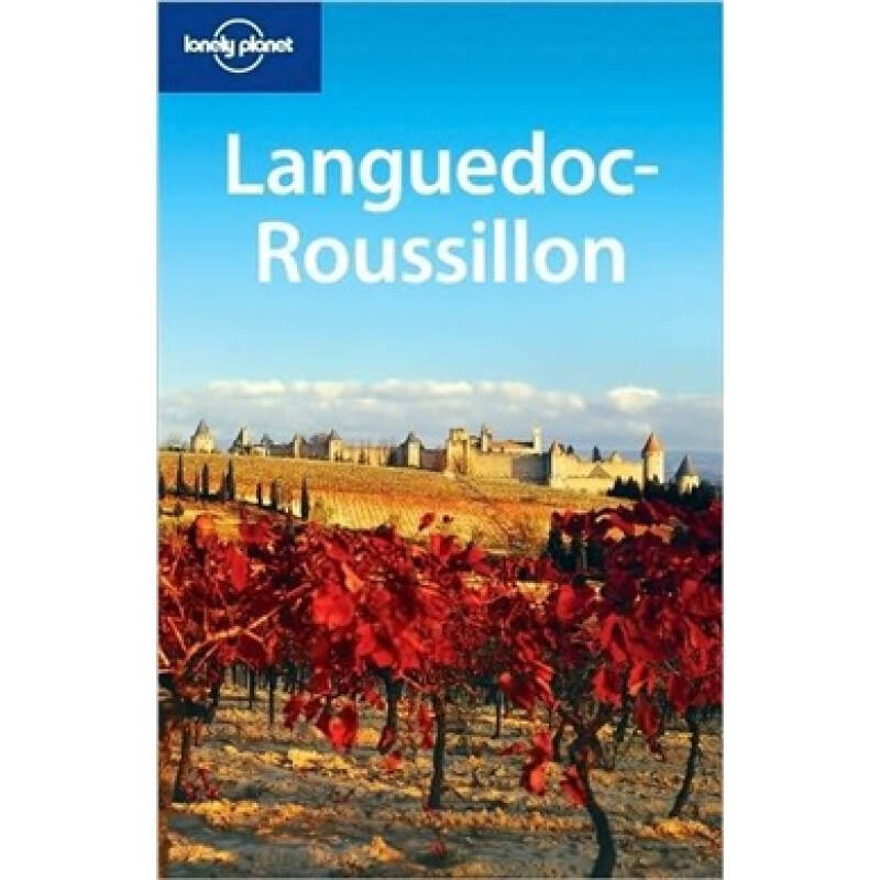 Lonely Planet: Languedoc-Roussillon孤独星球旅行指南:朗格多克 - 鲁西永