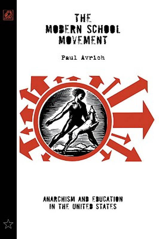 The Modern School Movement: Anarchism and Educat