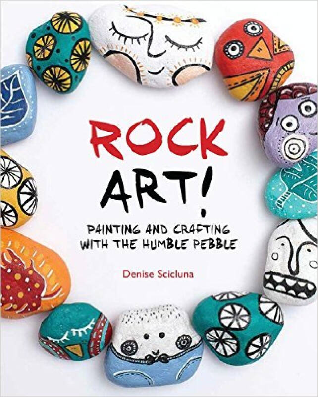 Rock Art!: Painting and Crafting with the Humble