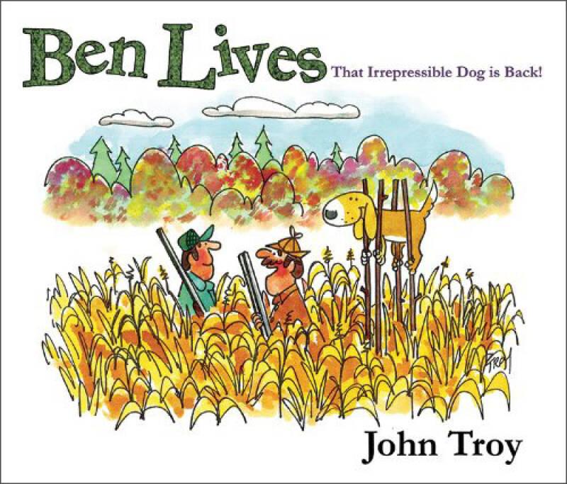 Ben Lives  That Irrespressible Dog is Back!