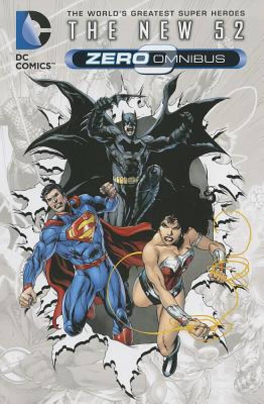 DC Comics: The New 52 Zero (the New 52)