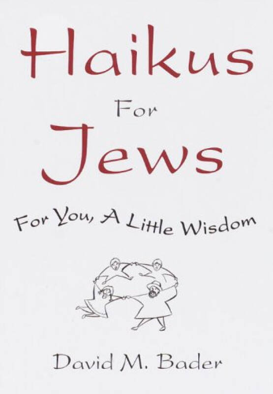 Haikus for Jews  For You, a Little Wisdom
