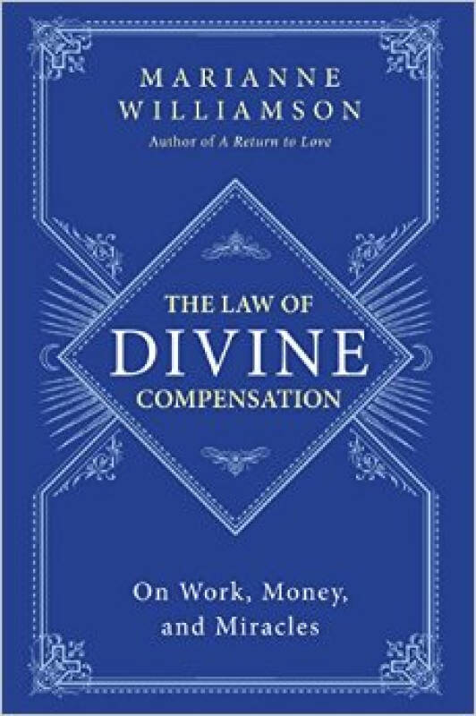 The Law of Divine Compensation  On Work, Money,