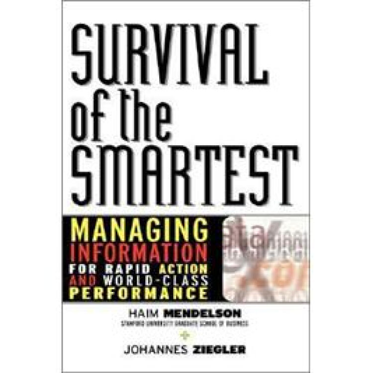 SurvivaloftheSmartest:ManagingInformationforRapidActionandWorld-ClassPerformance