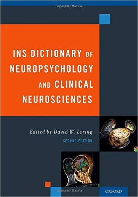 Ins Dictionary of Neuropsychology and Clinical N
