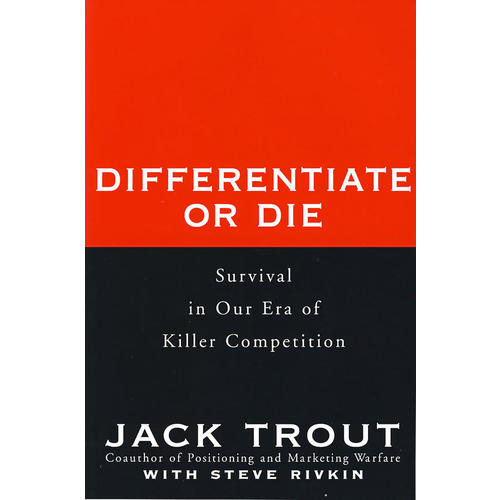 DIFFERENTIATE OR DIE: SURVIVAL IN OUR ERA OF KILLER COMPETITION(区别或者死亡:杀手竞争时代的幸存者)