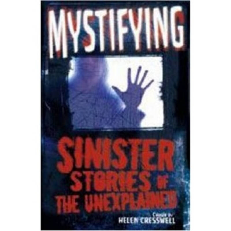 Mystifying: Sinister Stories of the Unexplained[迷域: 19个罪案故事(小说)]