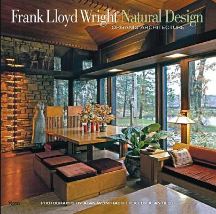 FrankLloydWright:NaturalDesign,OrganicArchitecture