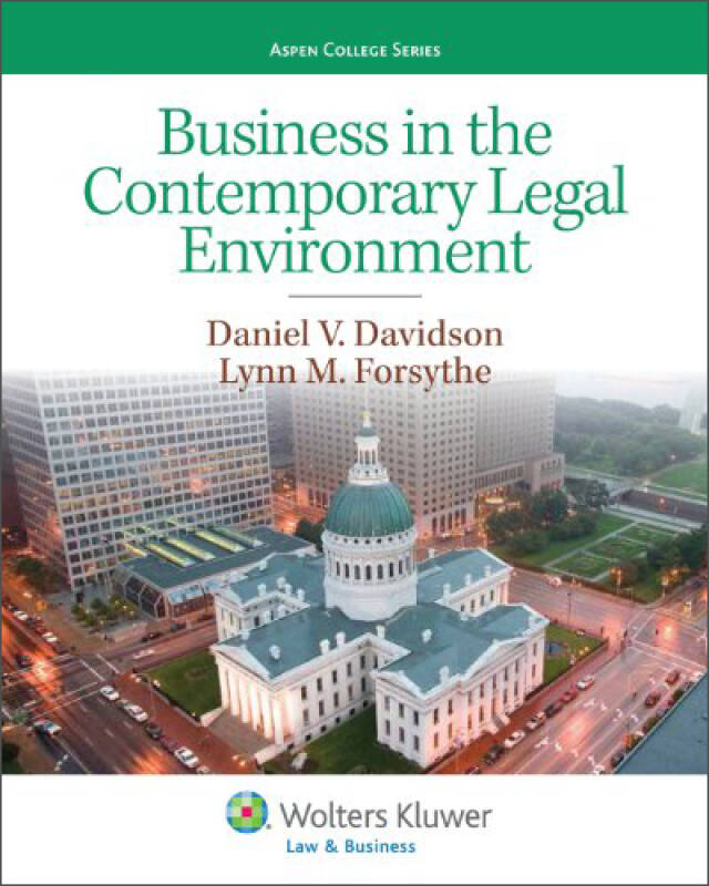 Business in the Contemporary Legal Environment (Aspen College Series)[当代法律下的企业]