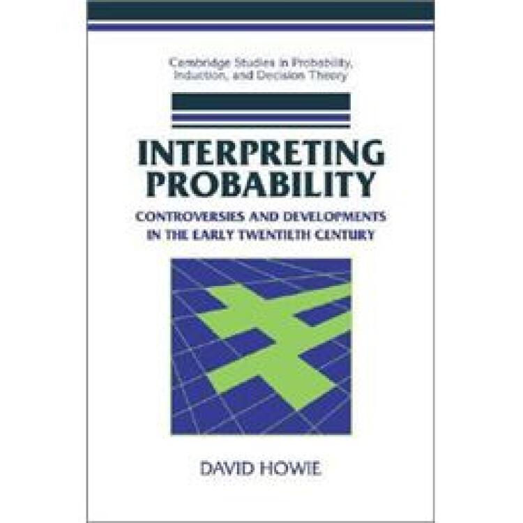 InterpretingProbability:ControversiesandDevelopmentsintheEarlyTwentiethCentury