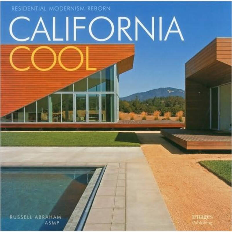 California Cool: Moderism Reborn加州住宅设计风格