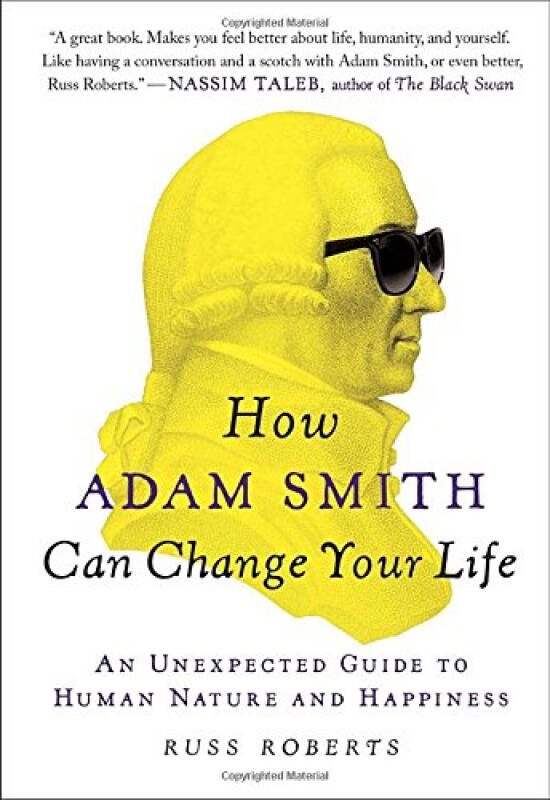 How Adam Smith Can Change Your Life  An Unexpect