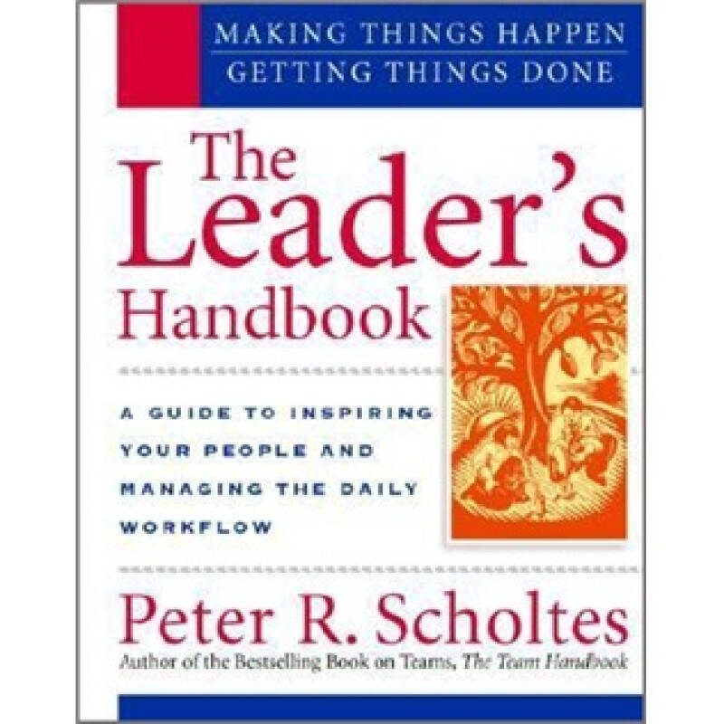 The Leaders Handbook: Making Things Happen, Getting Things Done [Spiral-bound]