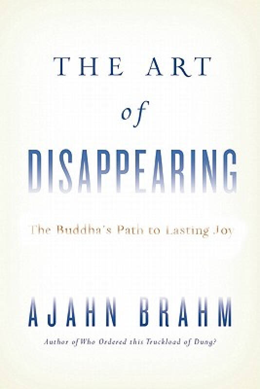 The Art of Disappearing: The Buddhas Path to La