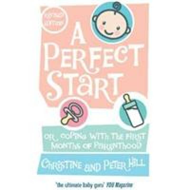 A Perfect Start: Or coping with the first months of parenthood