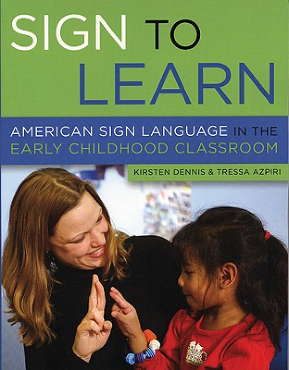 SigntoLearn:AmericanSignLanguageintheEarlyChildhoodClassroom
