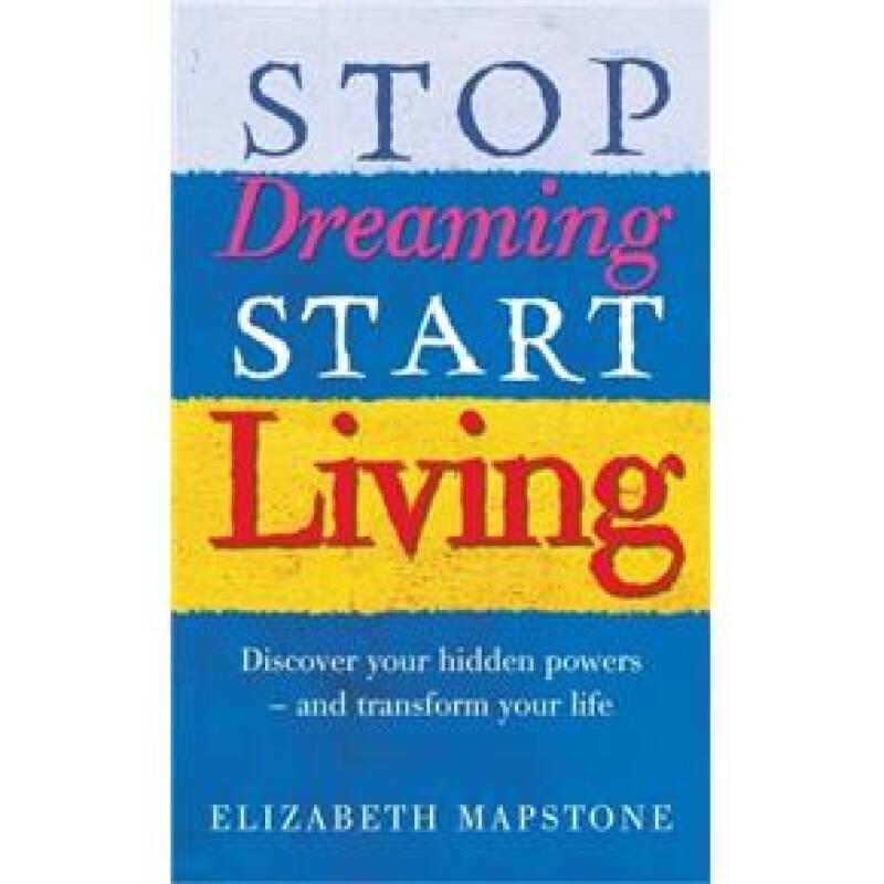 Stop Dreaming Start Living