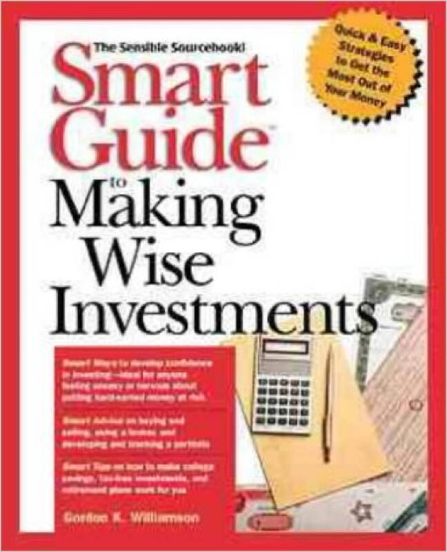 Smart Guide to Making Wise Investments (The Smart Guides Series)