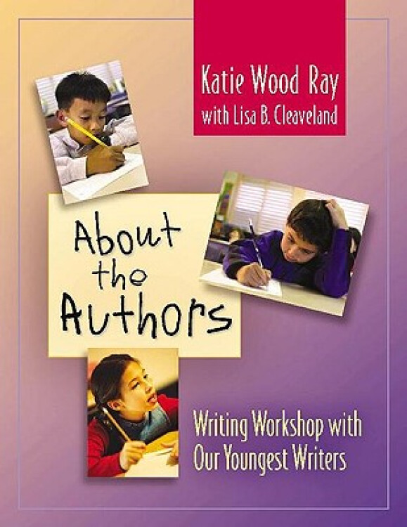 AbouttheAuthors:WritingWorkshopwithOurYoungestWriters