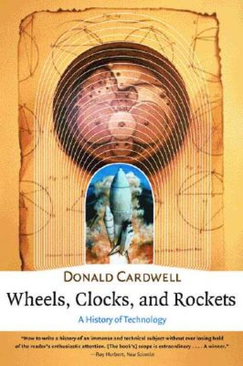 Wheels,Clocks,andRockets:AHistoryofTechnology