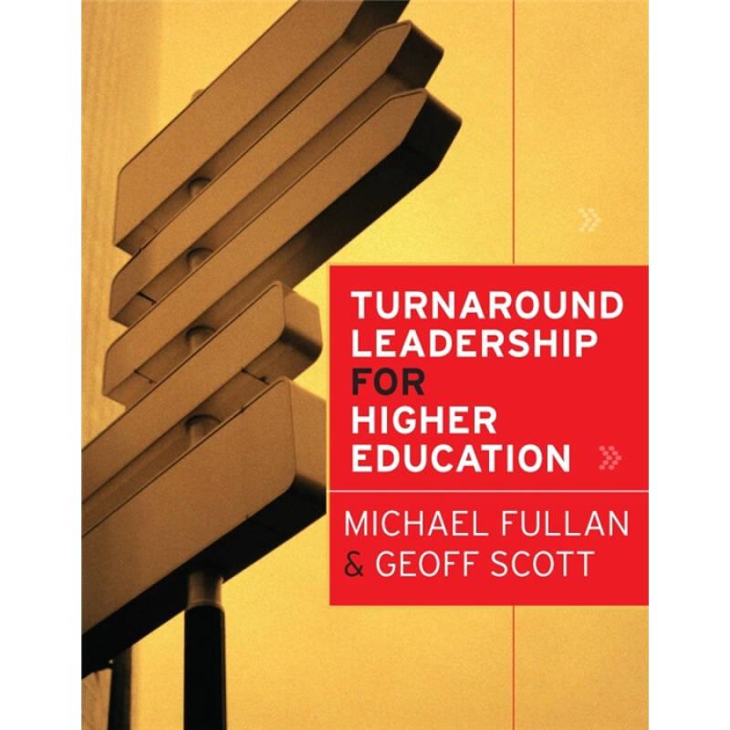 Turnaround Leadership for Higher Education[高等教育的转向领导]