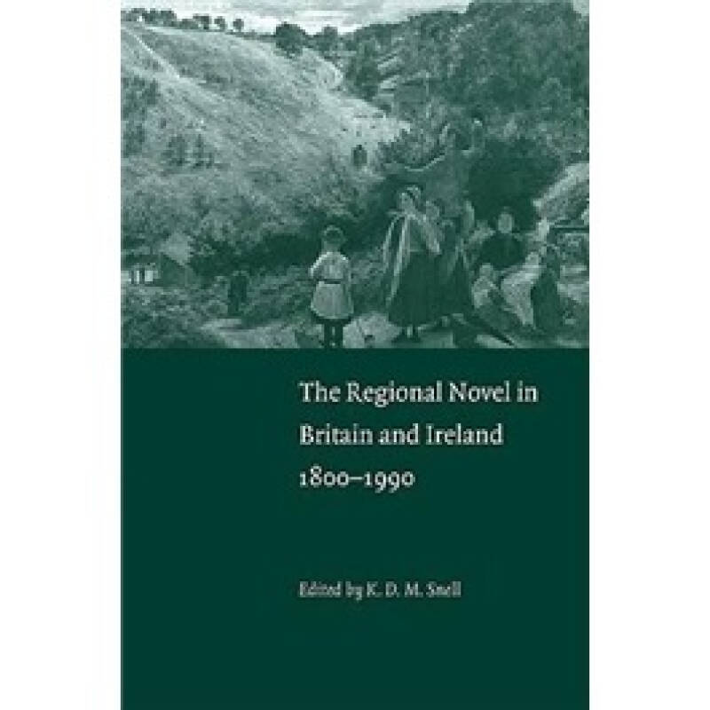 The Regional Novel in Britain and Ireland: 1800-1990