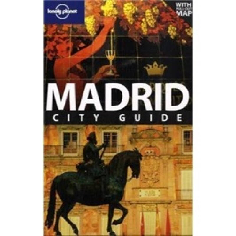 Lonely Planet: Madrid孤独星球旅行指南:马德里