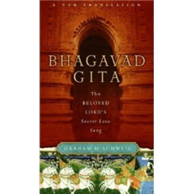 Bhagavad Gita: The Beloved Lords Secret Love Song