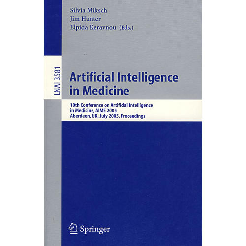 医学中的人工智能/2005年国际会议录Artificial Intelligence in Medicine: 10th Conference on