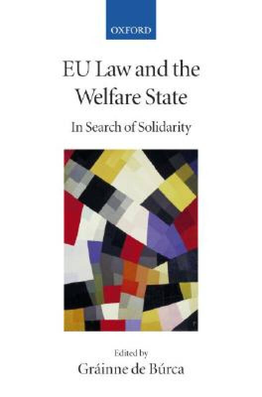 Eu Law and the Welfare State: In Search of Solid