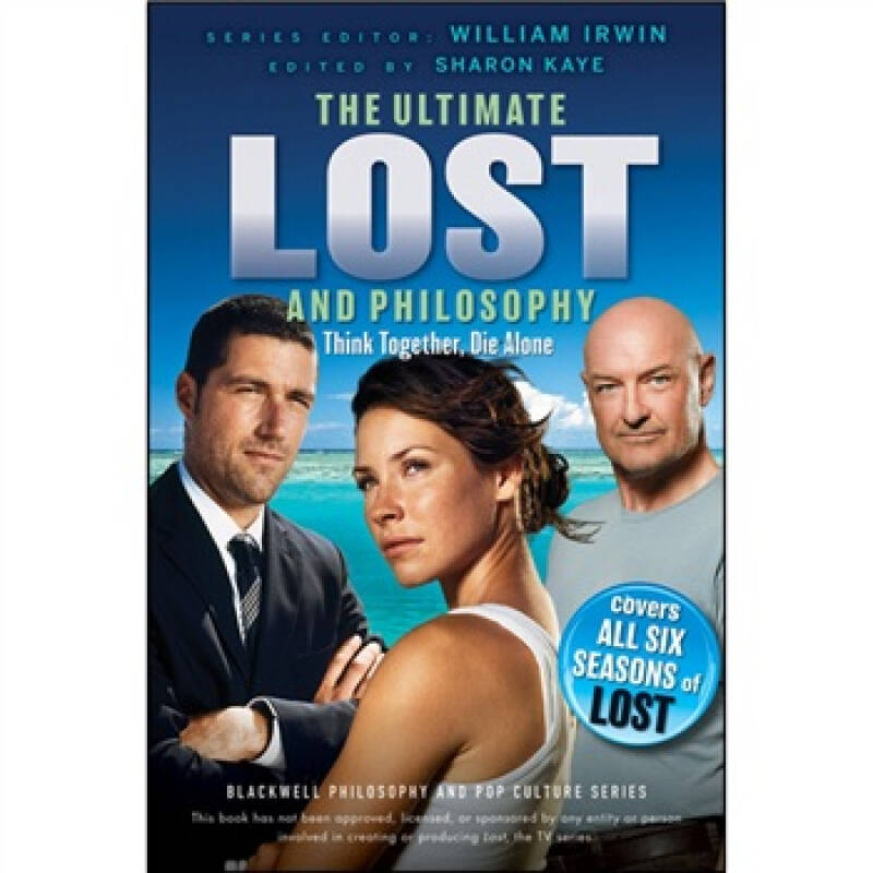Ultimate Lost and Philosophy: Think Together Die Alone